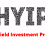 Investing in High Yield Investment Program (HYIP) – All You Need to Know